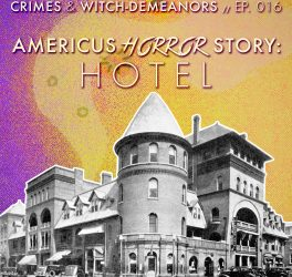 Americus Horror Story: Hotel (Ghosts of the Windsor Hotel)