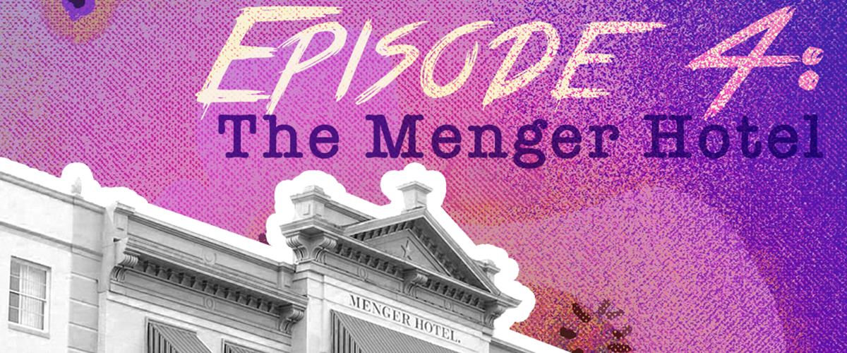 Episode 004: The Ghosts of the Menger Hotel