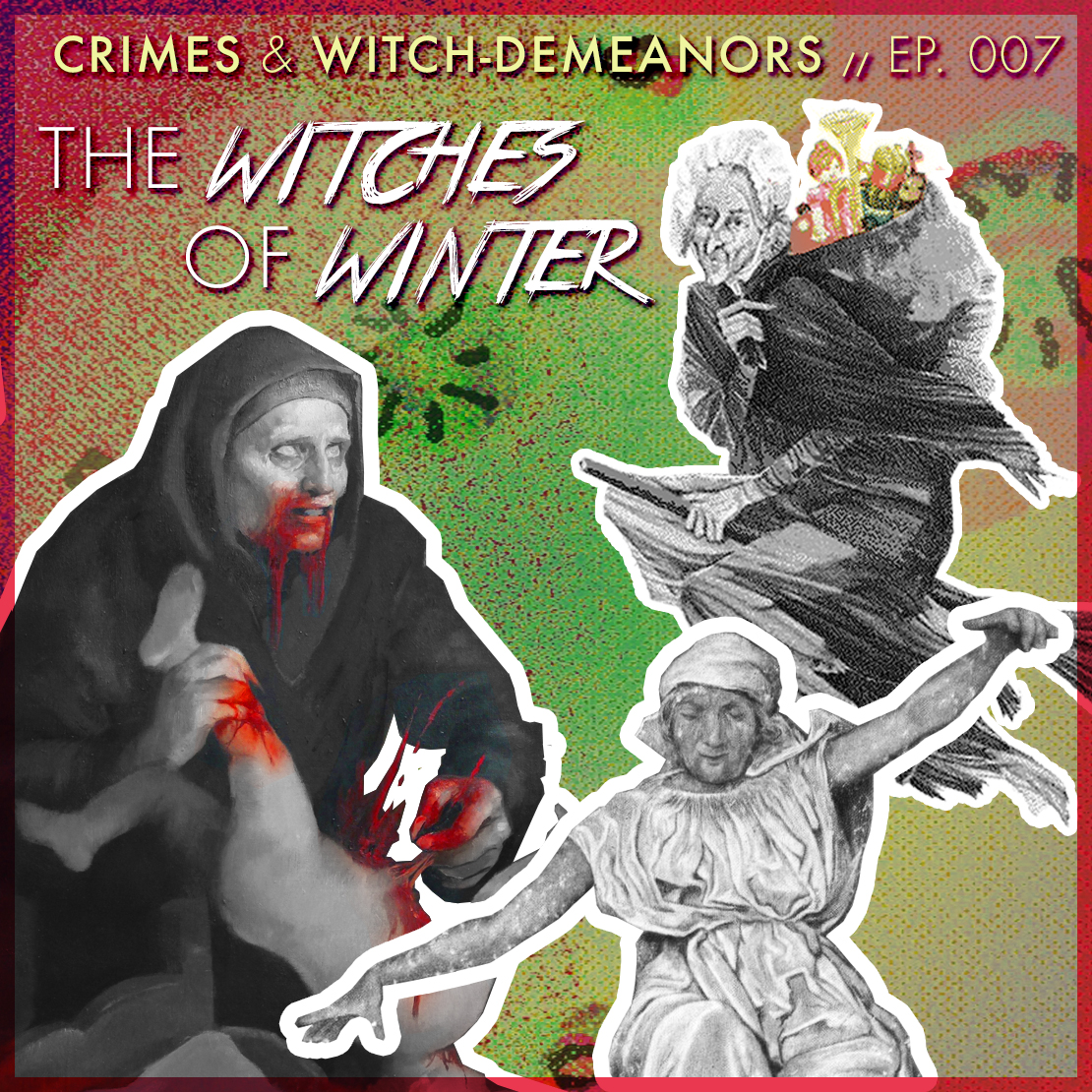 Episode 007: The Witches of Winter (La Befana, Frau Holle, Perchta, Gryla, & More)